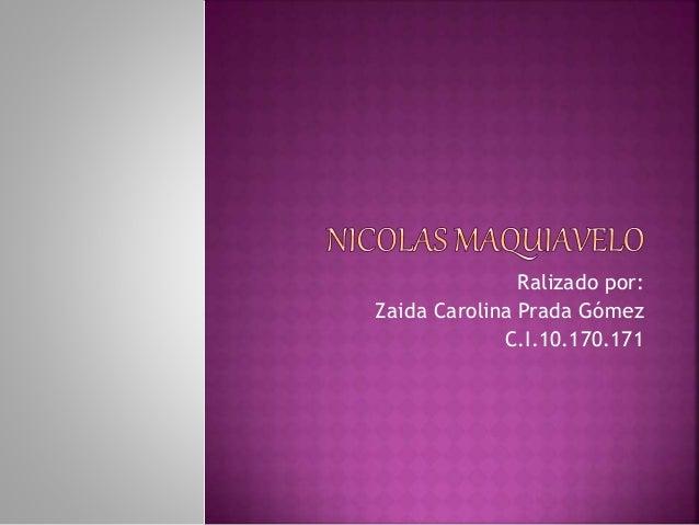 Ralizado por:  Zaida Carolina Prada Gómez  C.I.10.170.171