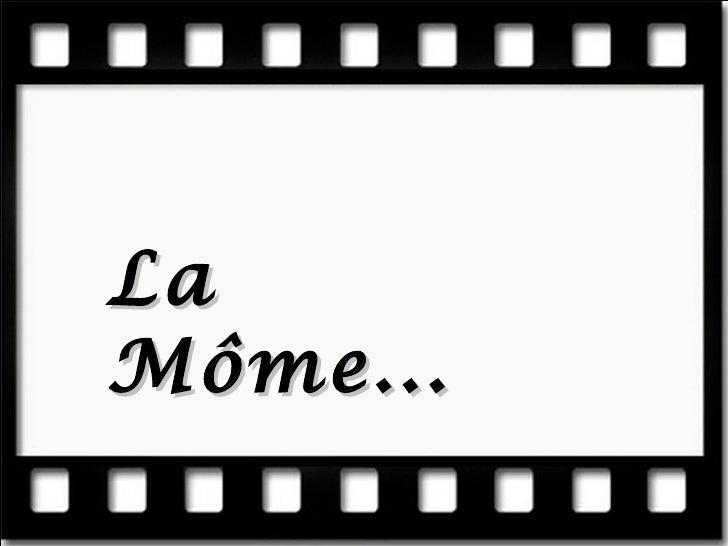La Môme...
