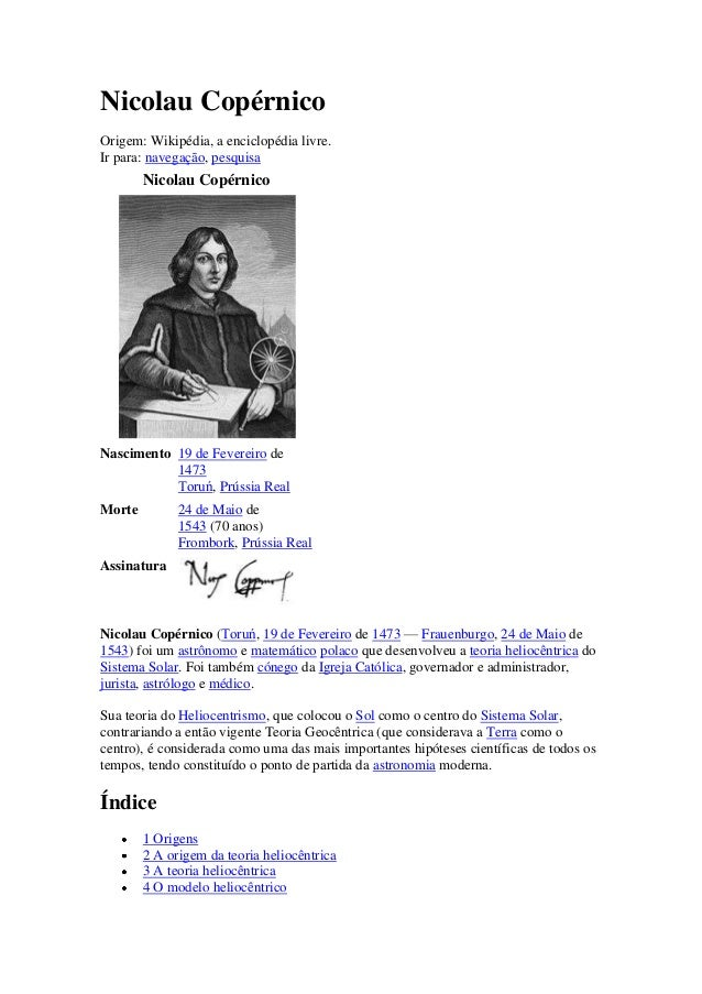 Nicolau Copérnico Origem: Wikipédia, a enciclopédia livre. Ir para: navegação, pesquisa  Nicolau Copérnico  Nascimento 19 ...