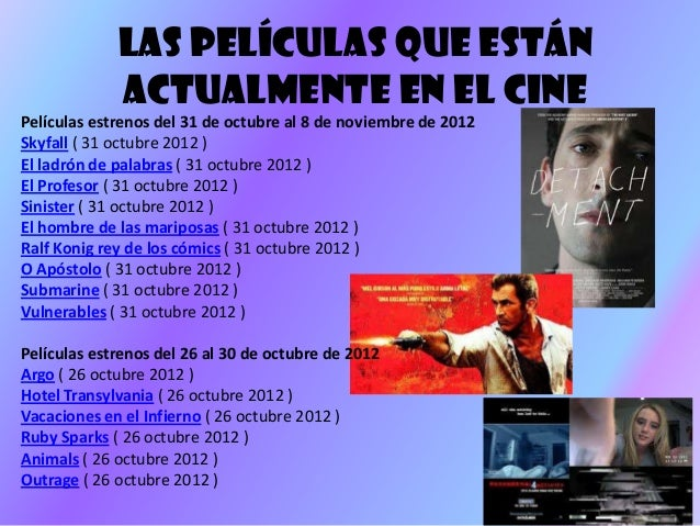 Las películas que están             actualmente en el cinePelículas estrenos del 31 de octubre al 8 de noviembre de 2012Sk...