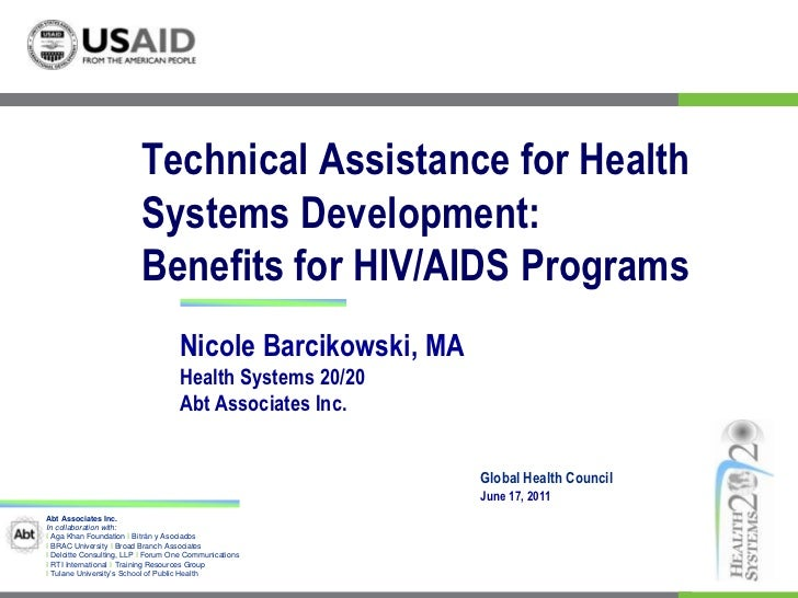Technical Assistance for Health Systems Development: Benefits for HIV/AIDS Programs <br />Nicole Barcikowski, MA<br />Heal...