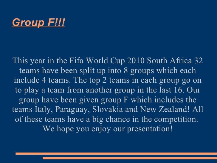 Group F!!! This year in the Fifa World Cup 2010 South Africa 32 teams have been split up into 8 groups which each include ...