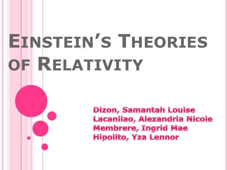 Einstein's Theories of Relativity<br />Dizon, Samantah Louise<br />Lacanilao, Alezandria Nicole<br />Membrere, Ingrid Mae<...