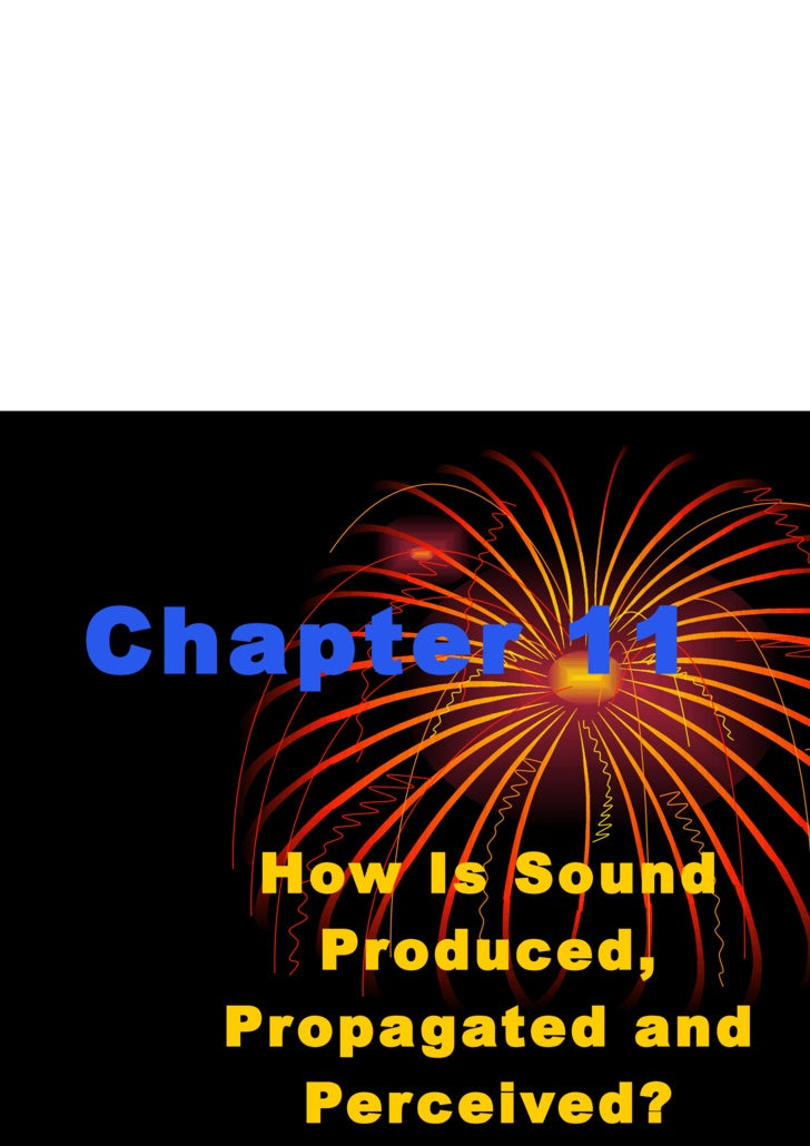 Chapter 11 How Is Sound Produced, Propagated and Perceived?