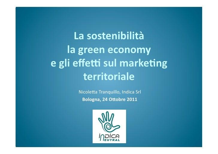 La sostenibilità        la green economy e gli effe3 sul marke6ng               territoriale         ...