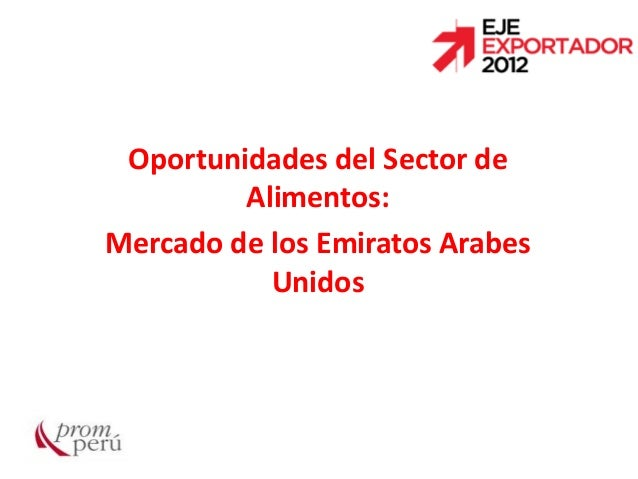 Oportunidades del Sector de Alimentos: Mercado de los Emiratos Arabes Unidos