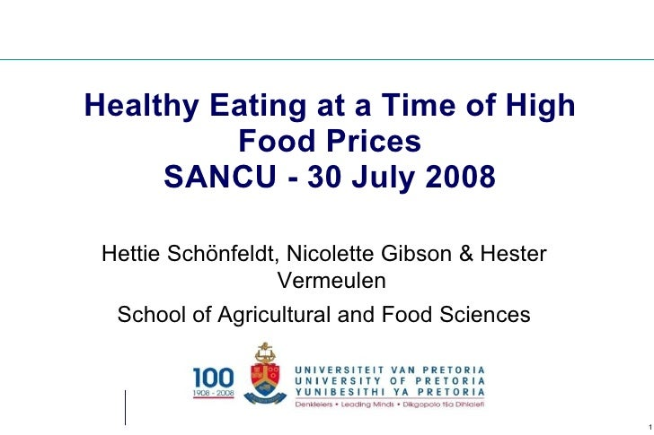 Healthy Eating at a Time of High          Food Prices      SANCU - 30 July 2008   Hettie Schönfeldt, Nicolette Gibson & He...
