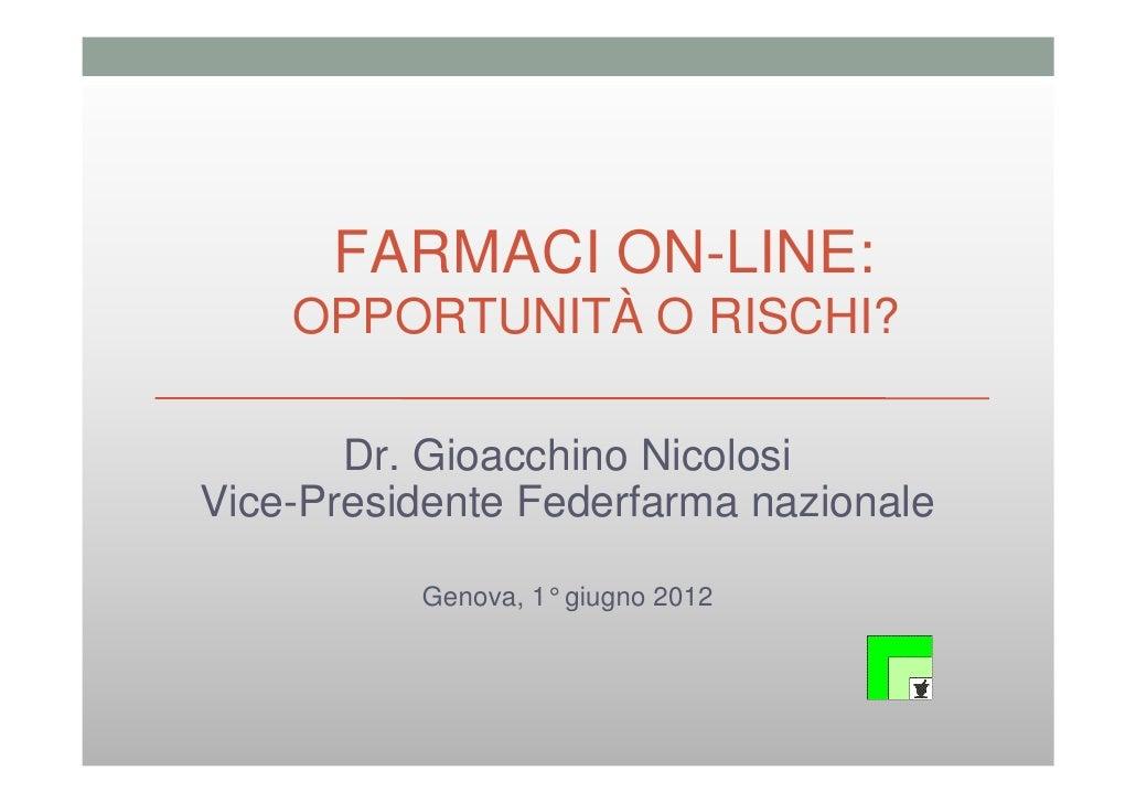 Nicolosi: farmaci online Opportunità o rischi?