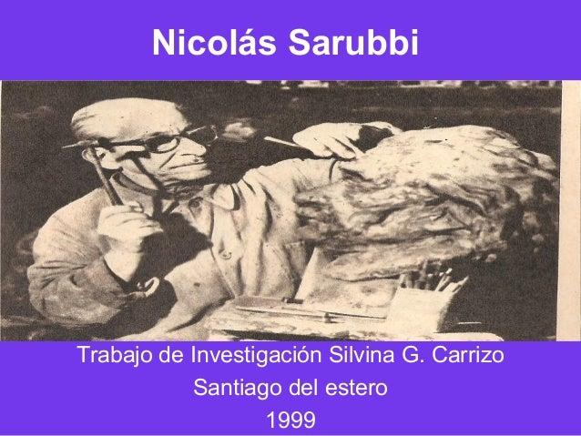 Nicolás Sarubbi Trabajo de Investigación Silvina G. Carrizo Santiago del estero 1999