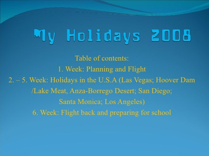 Table of contents: 1. Week: Planning and Flight 2. – 5. Week: Holidays in the U.S.A (Las Vegas; Hoover Dam /Lake Meat, Anz...