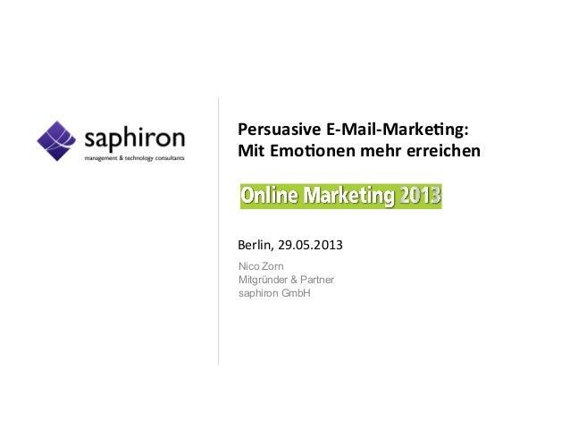 Persuasive  E-‐Mail-‐Marke/ng:     Mit  Emo/onen  mehr  erreichen               Berlin,  29.05.2...