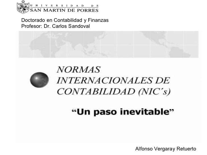 Alfonso Vergaray Retuerto Doctorado en Contabilidad y Finanzas Profesor: Dr. Carlos Sandoval