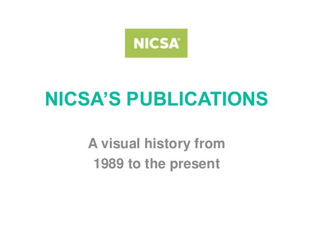 NICSA'S PUBLICATIONS   A visual history from    1989 to the present