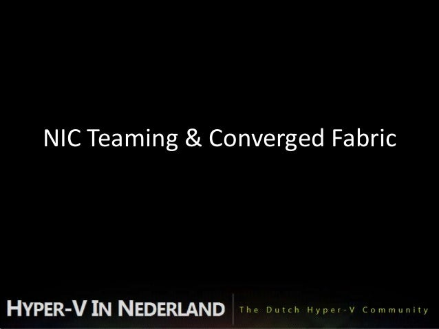 Nic teaming and converged fabric