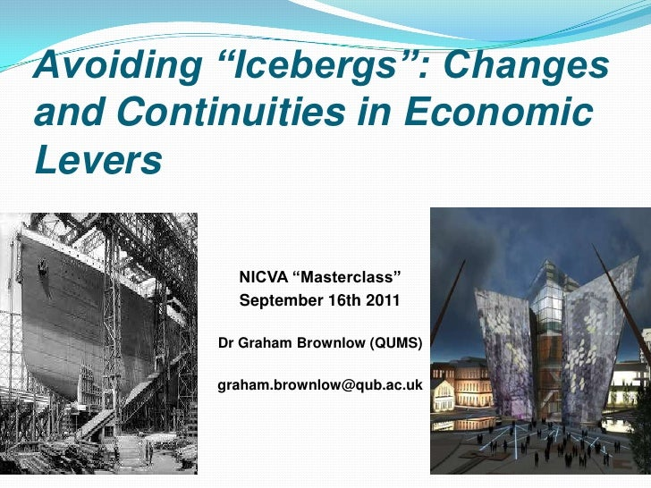 "Avoiding ""Icebergs"": Changes and Continuities in Economic Levers <br />NICVA ""Masterclass"" <br />September 16th 2011<br />..."