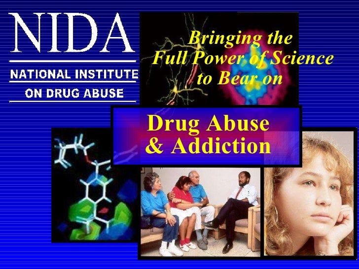 Bringing the  Full Power of Science to Bear on   Drug Abuse & Addiction