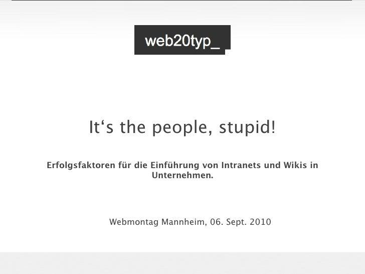It's the people, stupid!  Erfolgsfaktoren für die Einführung von Intranets und Wikis in                         Unternehme...