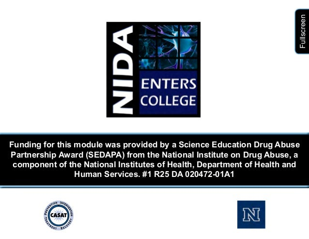 Funding for this module was provided by a Science Education Drug AbusePartnership Award (SEDAPA) from the National Institu...