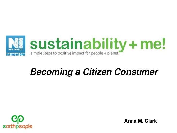 Becoming a Citizen Consumer                   Anna M. Clark