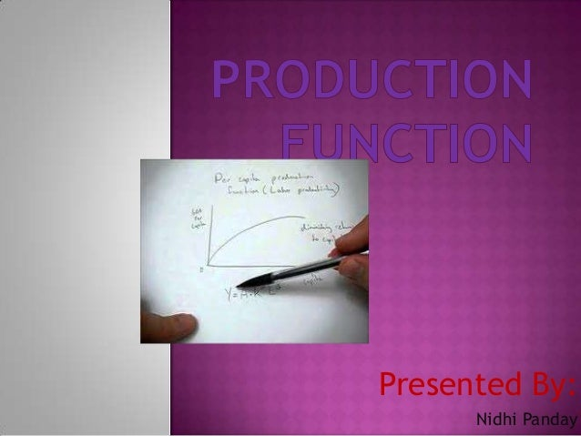 Nidhi ppt (production function)