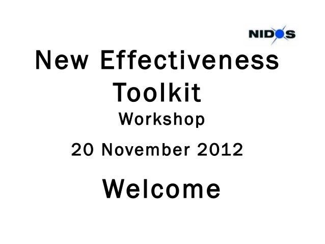 New Ef fectiveness     Toolkit      Workshop  20 November 2012    Welcome