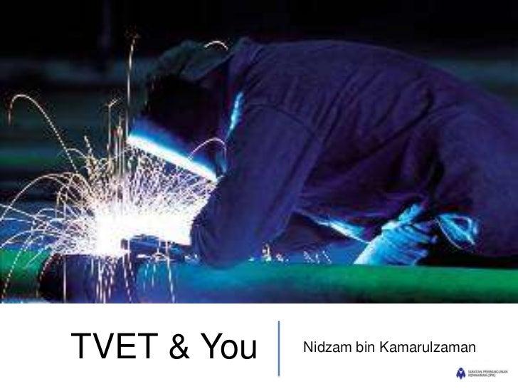 TVET & You   Nidzam bin Kamarulzaman
