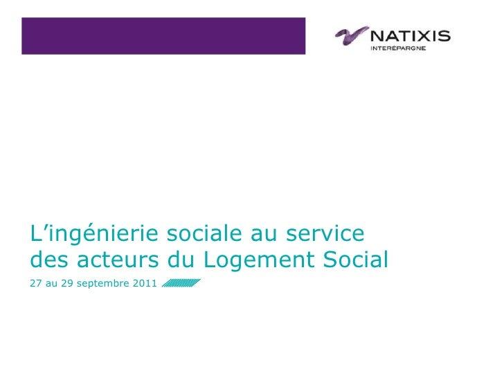 27 au 29 septembre 2011<br />L'ingénierie sociale au service des acteurs du Logement Social<br />