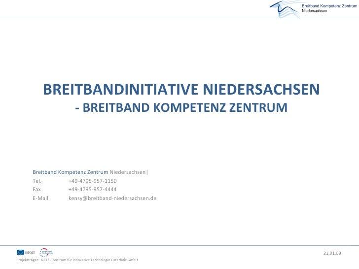BREITBANDINITIATIVE NIEDERSACHSEN                                   - BREITBAND KOMPETENZ ZENTRUM             Breitband Ko...