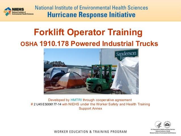 Forklift Operator Training OSHA 1910.178 Powered Industrial Trucks  Developed by HMTRI through cooperative agreement # 2 U...