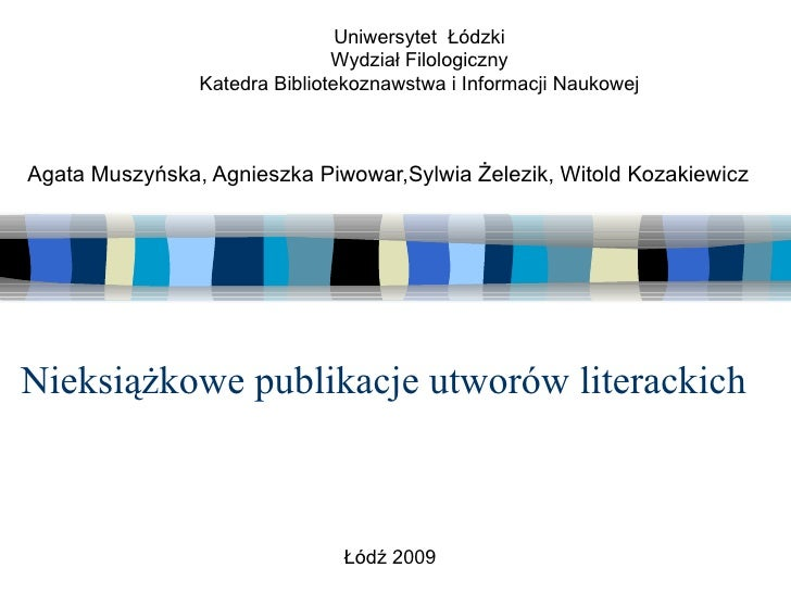 Nieksiążkowe publikacje utworów literackich Agata Muszyńska, Agnieszka Piwowar,Syl w ia Żelezik, Witold Kozakiewicz Uniwer...