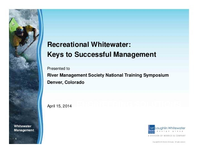 1 Copyright © 2012 Merrick & Company - All rights reserved. Whitewater Management CIVIL ENGINEERING SOLUTIONS Recreational...