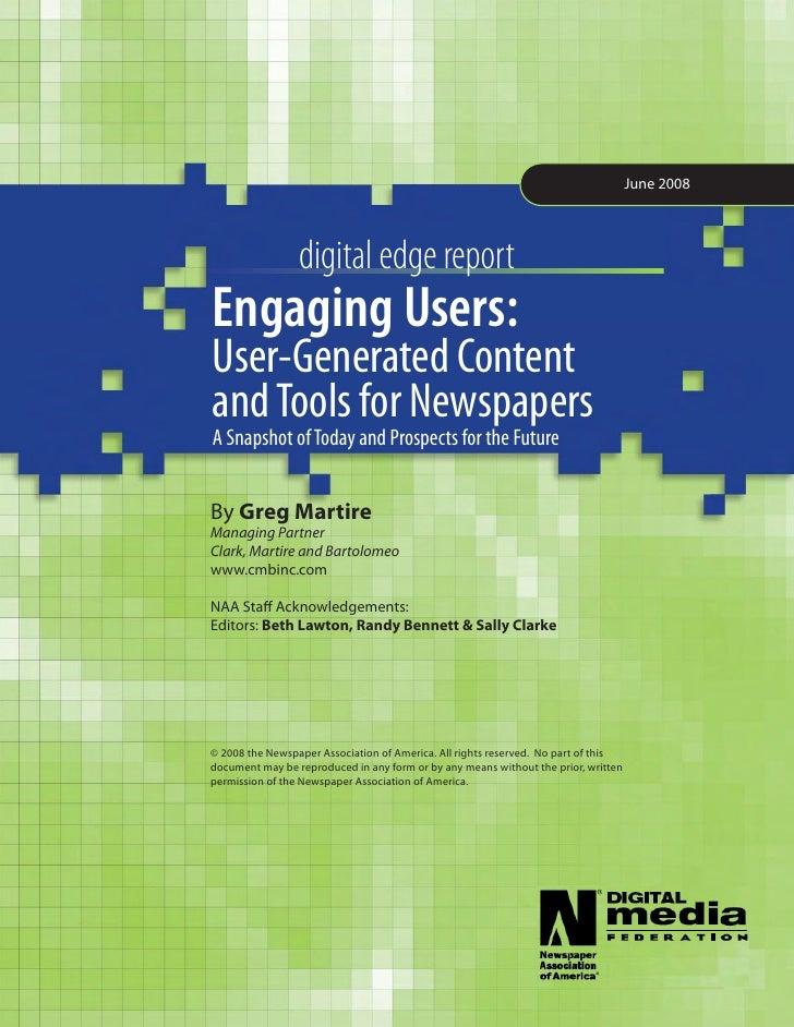 June 2008                      digital edge report Engaging Users:  User-GeneratedContent andToolsforNewspapers ...