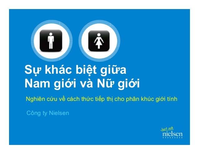 S khác bi t gi a Nam gi i và N gi i Công ty Nielsen Nghiên c u v cách th c ti p th cho phân khúc gi i tính