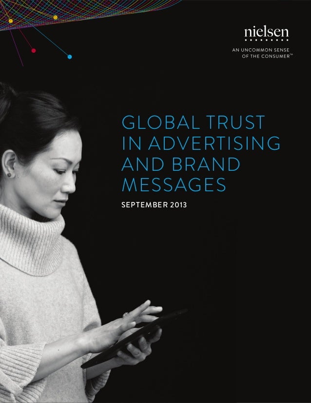 GLOBAL TRUST IN ADVERTISING AND BRAND MESSAGES SEPTEMBER 2013  Copyright © 2013 The Nielsen Company  1