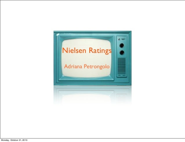 Nielsen Ratings Adriana Petrongolo  Monday, October 21, 2013