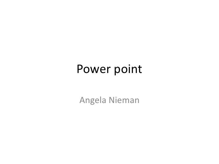 Power point  Angela Nieman