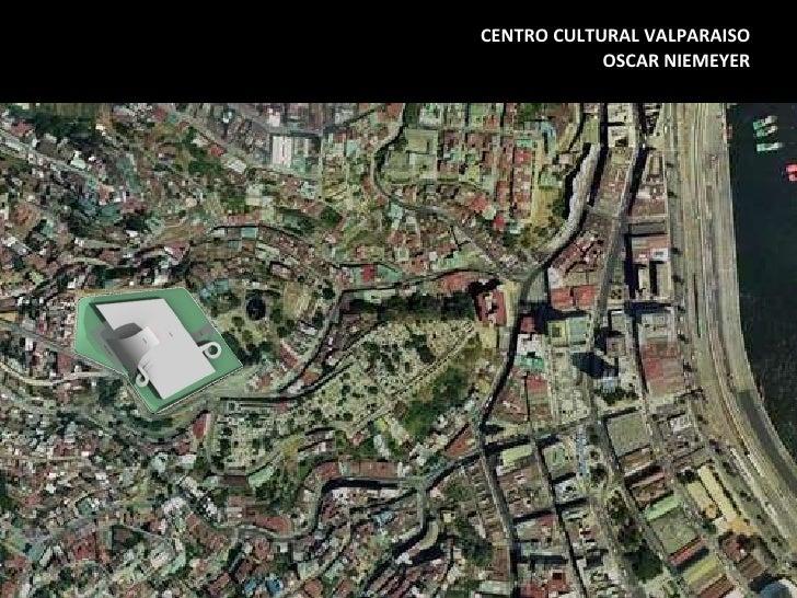 CENTRO CULTURAL VALPARAISO OSCAR NIEMEYER