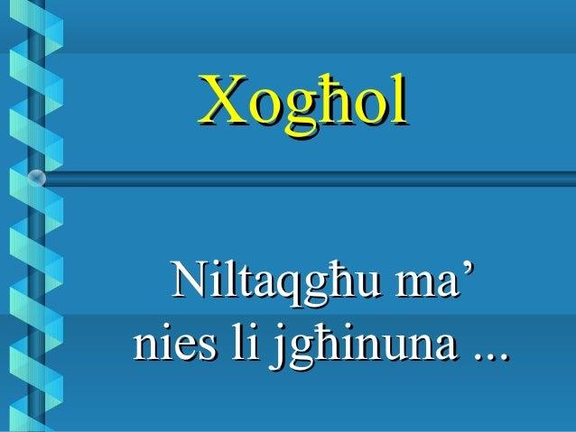 XogħolXogħol Niltaqgħu ma'Niltaqgħu ma' nies li jgħinuna ...nies li jgħinuna ...