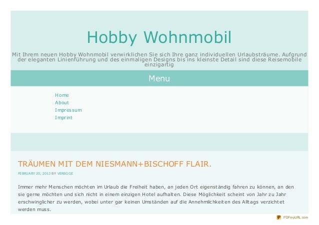 Hobby WohnmobilMit Ihrem neuen Hobby Wohnmobil verwirklichen Sie sich Ihre ganz individuellen Urlaubsträume. Aufgrund  der...