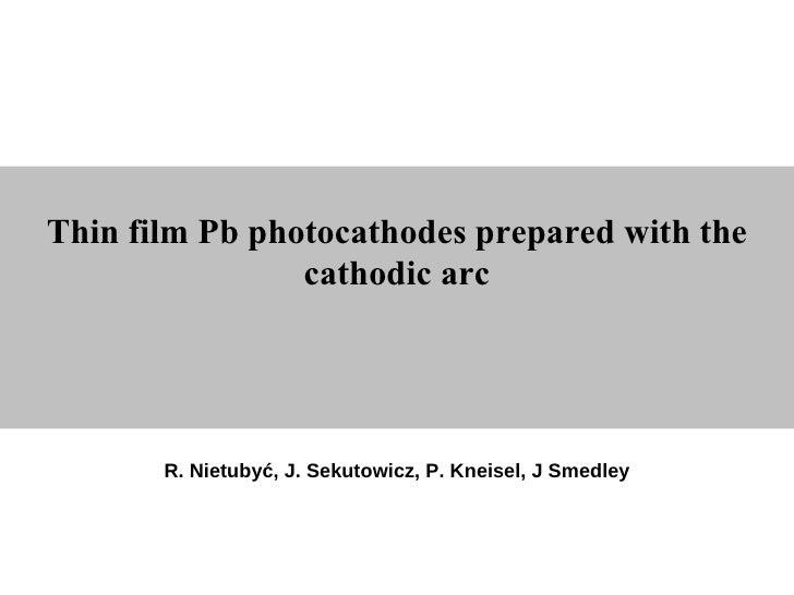 Nietubyć - thin film pb photocathodes prepared with the cathodic arc
