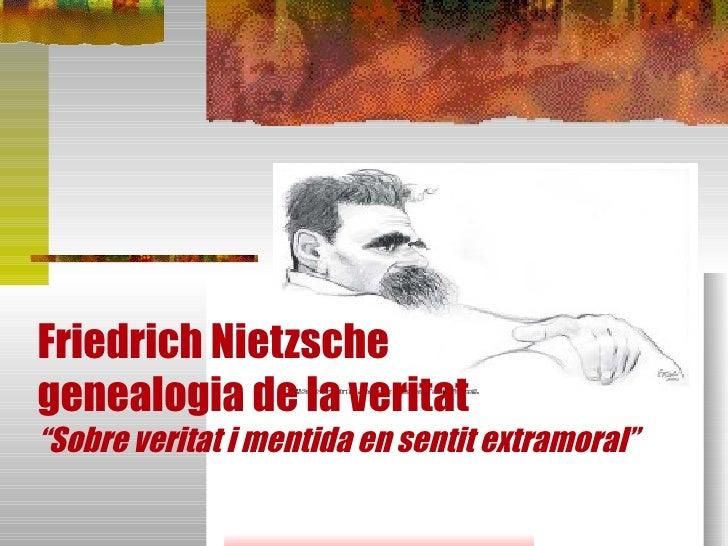 """Friedrich Nietzsche  genealogia de la veritat """"Sobre veritat i mentida"""