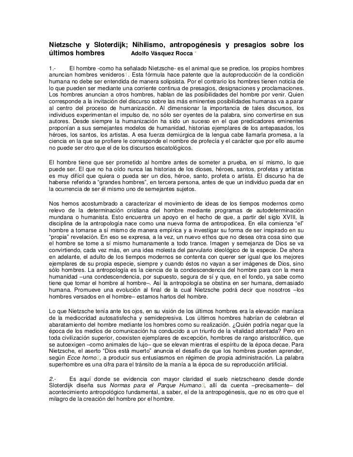 Nietzsche y Sloterdijk; Nihilismo, antropogénesis y presagios sobre losúltimos hombres         Adolfo Vásquez Rocca *1.-  ...