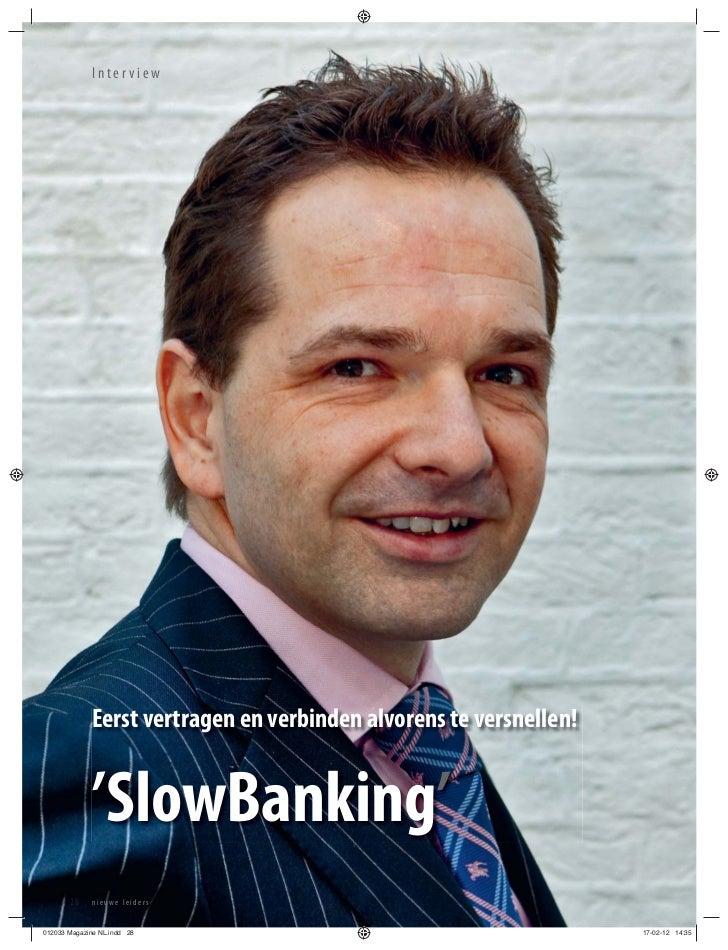 Interview             Eerst vertragen en verbinden alvorens te versnellen!             'SlowBanking'       28    nieuwe le...