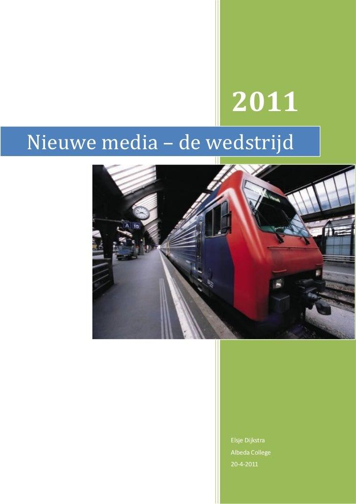 2011Nieuwe media – de wedstrijd                    Elsje Dijkstra                    Albeda College                    20-...
