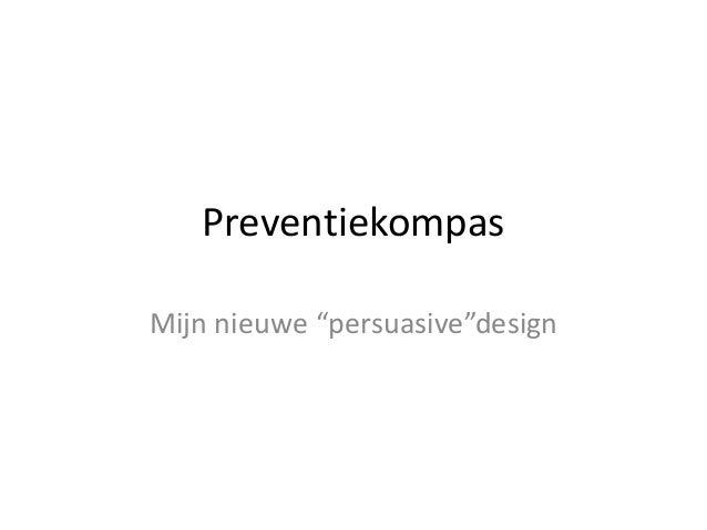 """PreventiekompasMijn nieuwe """"persuasive""""design"""