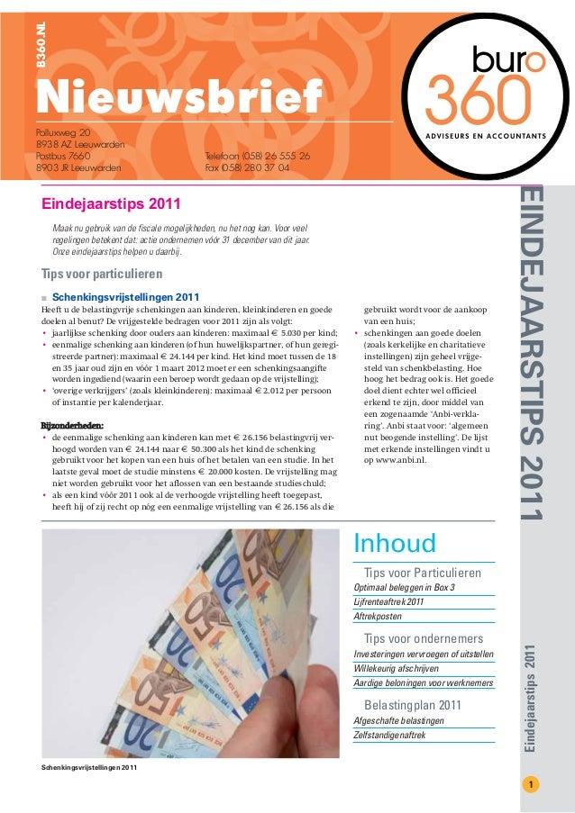 EINDEJAARSTIPS2011Eindejaarstips20111Eindejaarstips 2011Maak nu gebruik van de fiscale mogelijkheden, nu het nog kan. Voor...