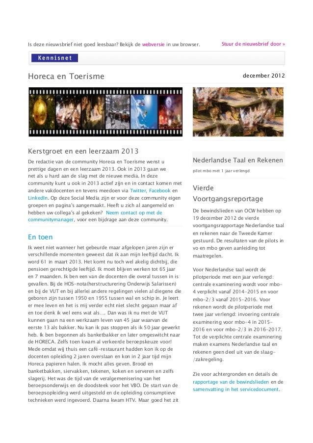 Is deze nieuwsbrief niet goed leesbaar? Bekijk de webversie in uw browser.            Stuur de nieuwsbrief door »Horeca en...