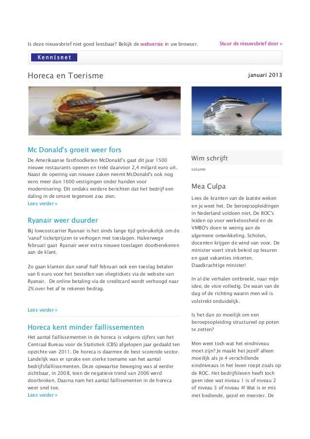 Is deze nieuwsbrief niet goed leesbaar? Bekijk de webversie in uw browser.           Stuur de nieuwsbrief door »Horeca en ...