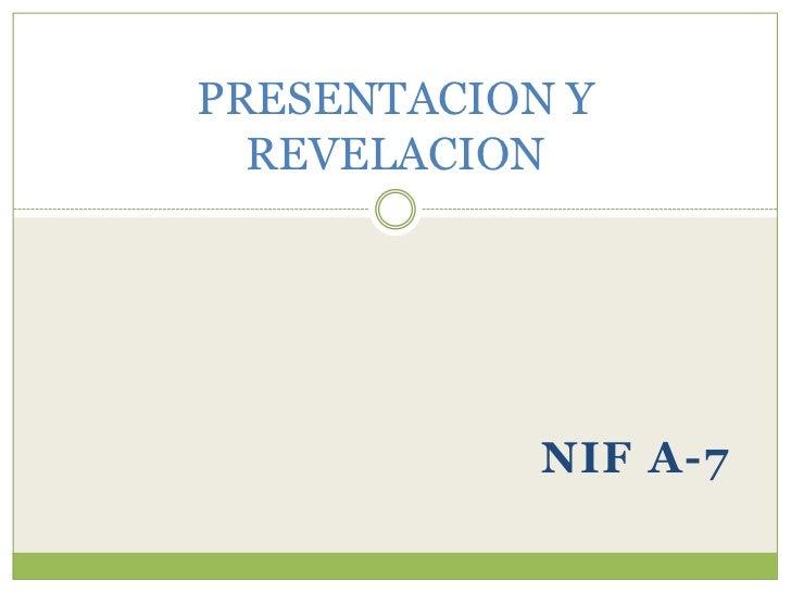 PRESENTACION Y  REVELACION            NIF A-7