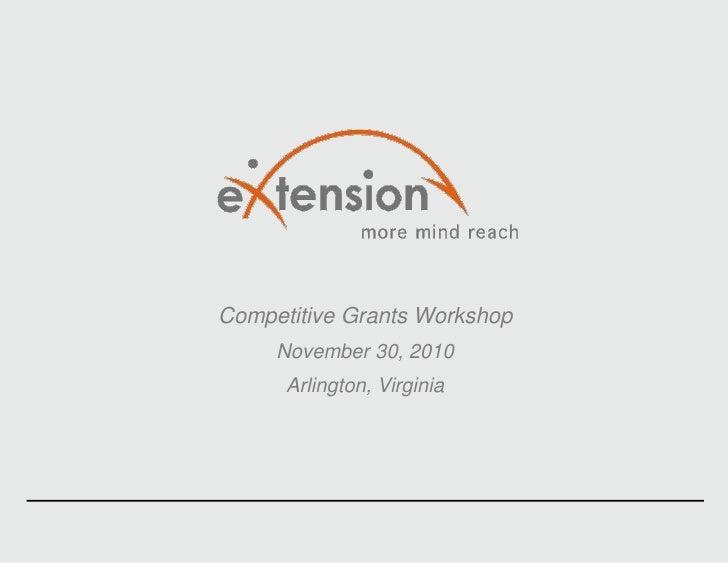 Competitive Grants Workshop<br />November 30, 2010<br />Arlington, Virginia<br />